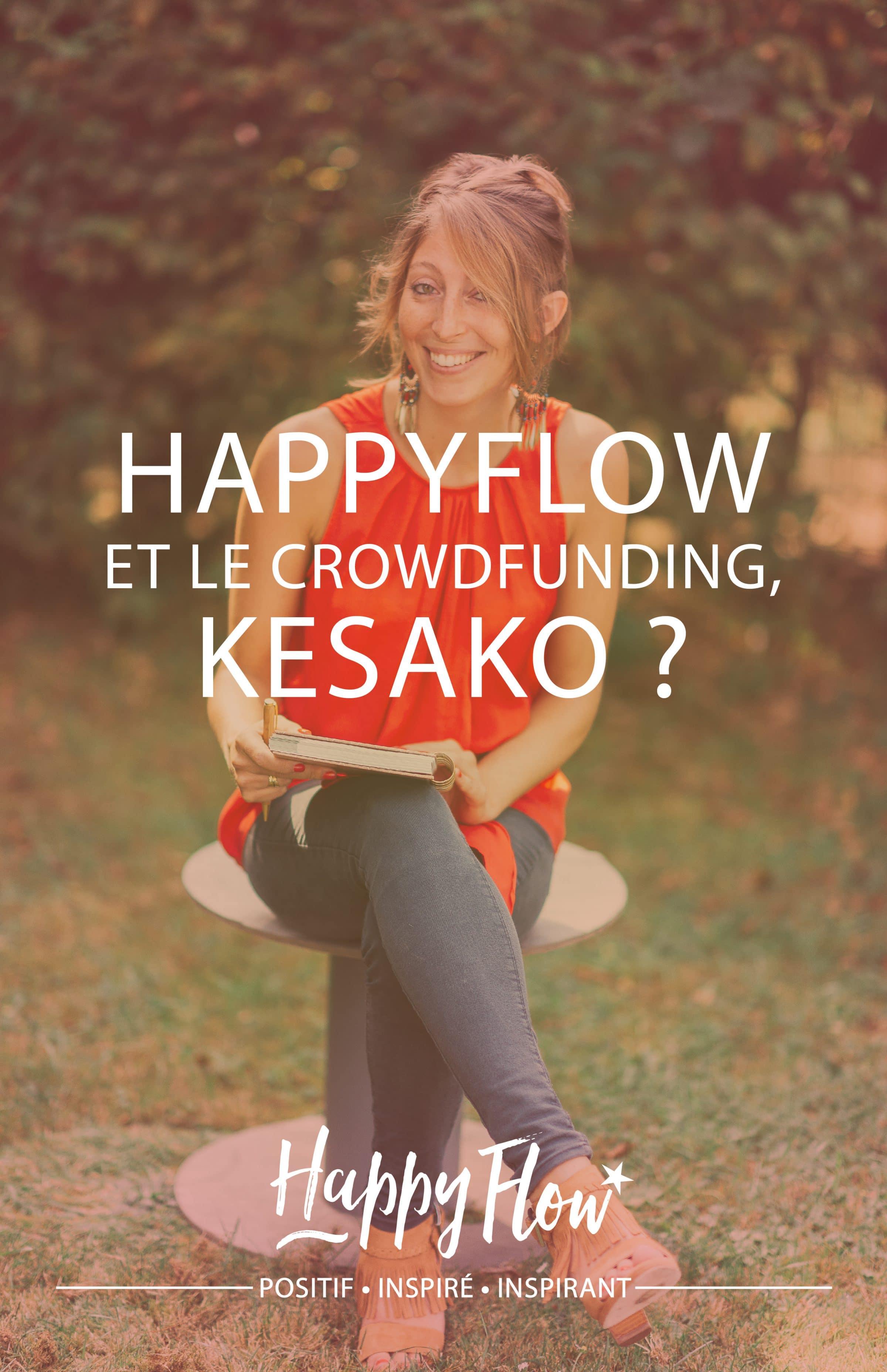 HappyFlow et le crowdfunding, KESAKO ?