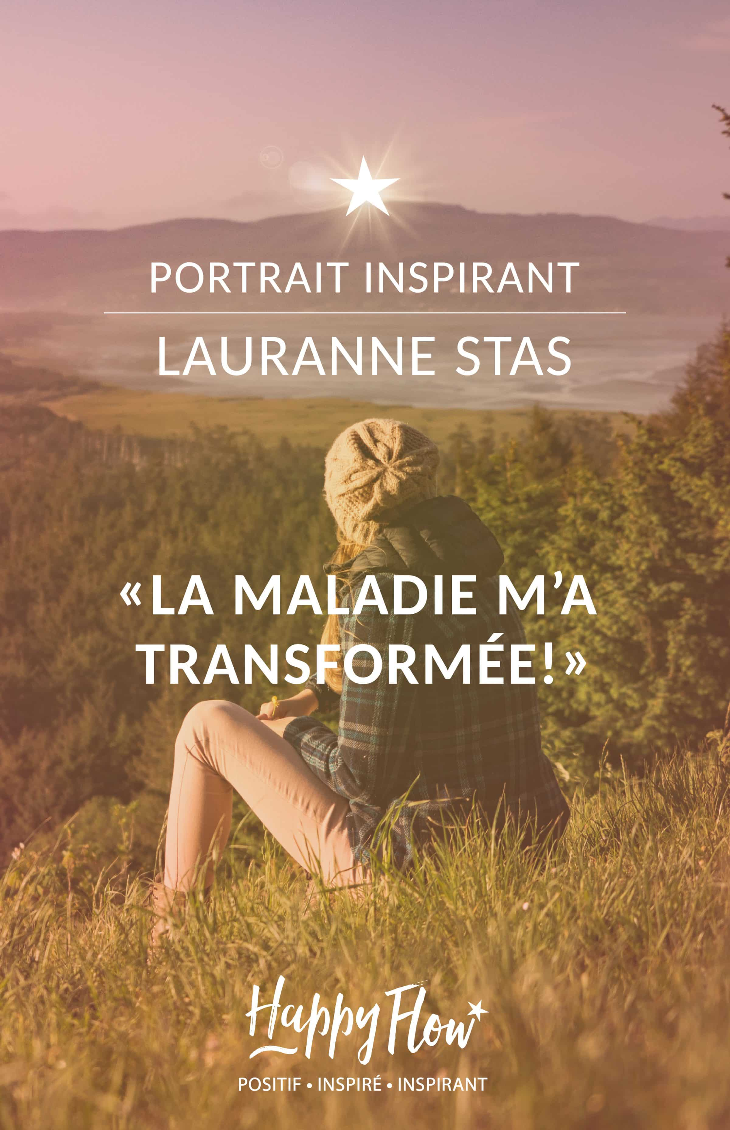 Lauranne Stas «La maladie m'a transformée!»